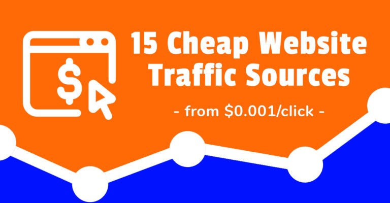 Cheap Website Traffic – My Top 15 Sources (clicks from $0.001)