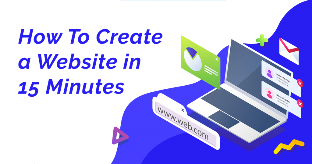 How To Create a Website In Under 15 Minutes