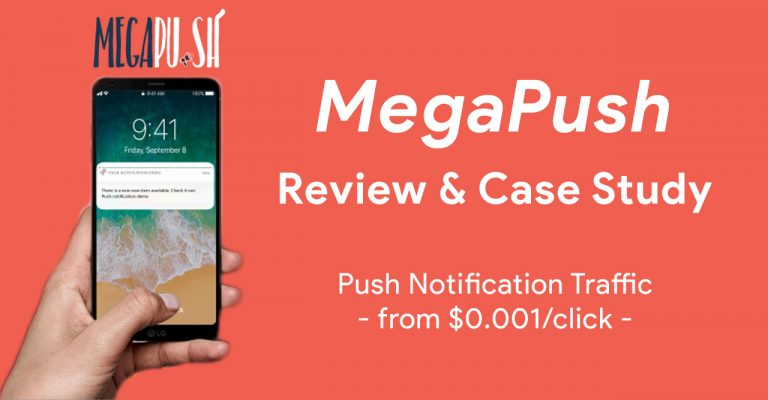 MegaPush Review & Case Study – Push Notification Traffic from $0.001