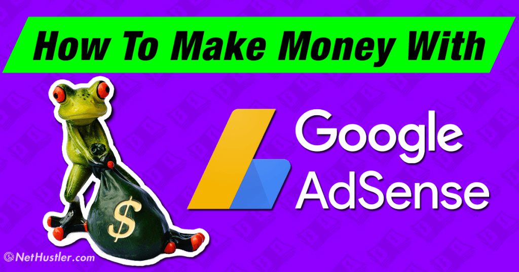 How To Make Money With Google AdSense – Can You Still Do It in 2019?