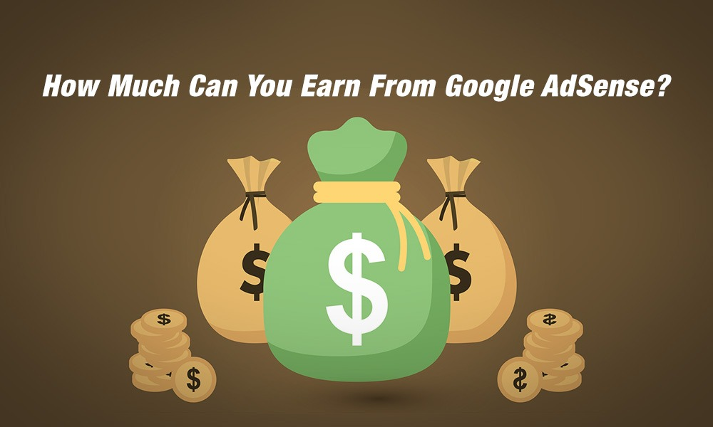 How Much Can You Earn From Google AdSense