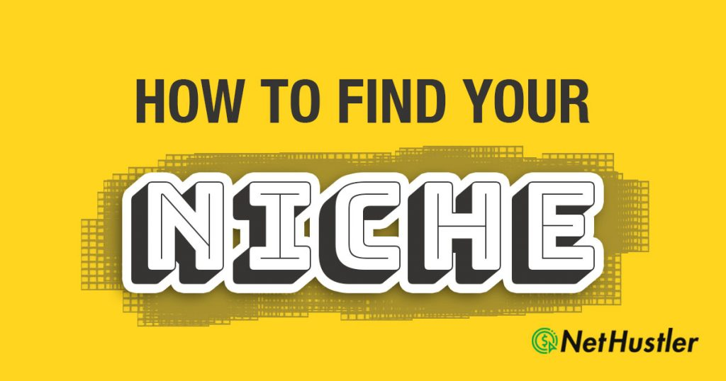 How To Find Your Niche – Guide To Choosing a Niche in 2020