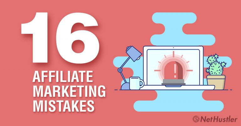 16 Affiliate Marketing Mistakes You Need to Avoid in 2021