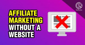 affiliate marketing website without a website