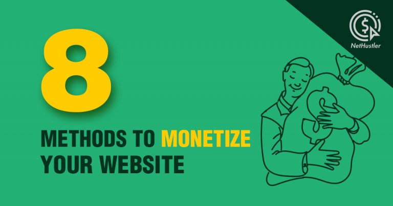 How To Monetize Your Website – 8 Effective Methods for 2021