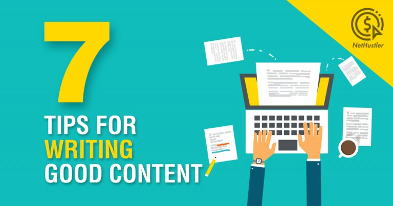 7 Tips on How To Write Good Content for Your Website & Blog in 2021