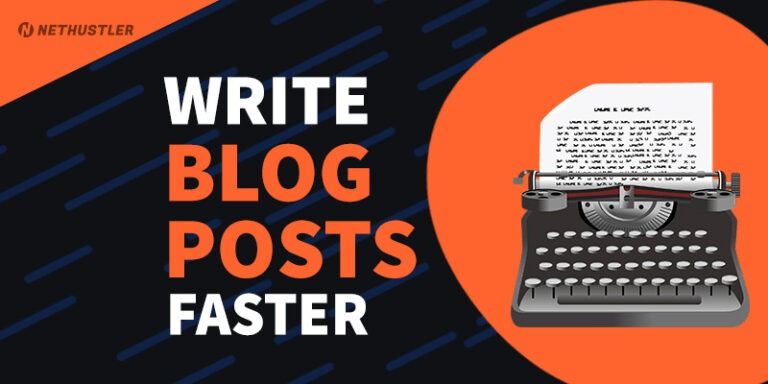 How to Write Blog Posts Faster: 10 Tips + My Template