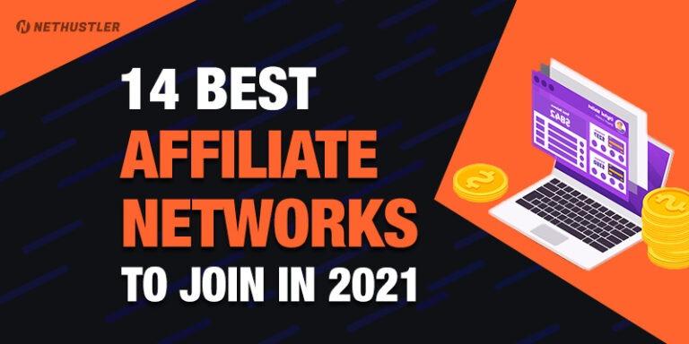 Best Affiliate Networks & Marketing Platforms to Make Money in 2021