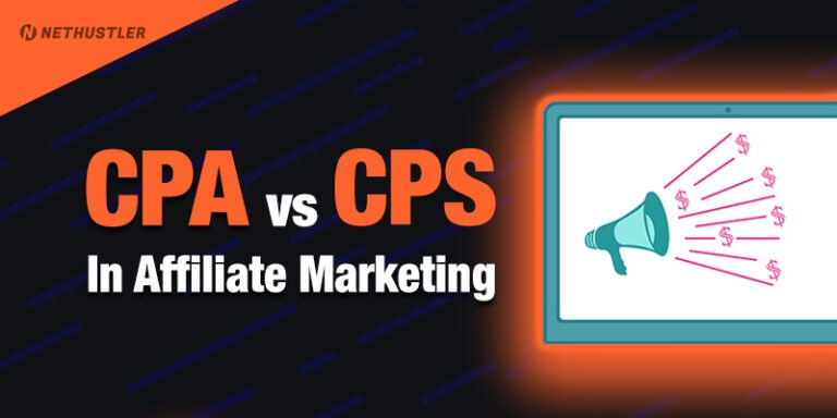 CPA vs CPS – Cost per Action & Cost Per Sale in Affiliate Marketing