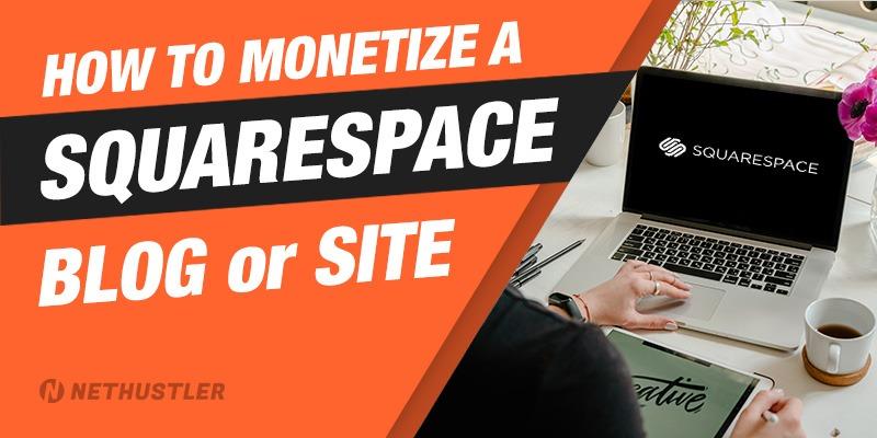 Monetize Squarespace blog