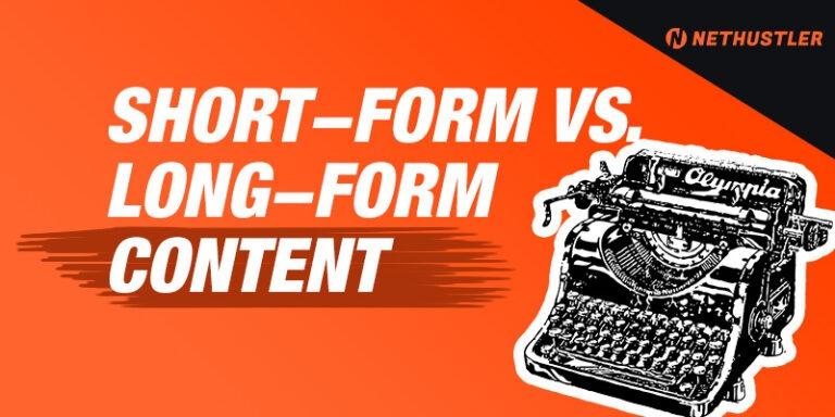 Short-Form vs Long-Form Content: What Should You Choose?